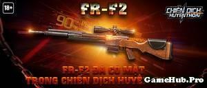 Chiến Dịch Huyền Thoại: Ra mắt súng bắn tỉa FR-F2 CDHT