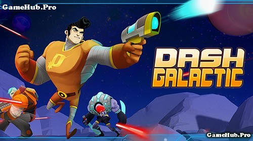 Tải game Dash Galactic - Phiêu lưu Vũ Trụ Mod Tiền Android