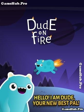 Tải game Dude On Fire - Vòng quanh Hành Tinh Mod Android