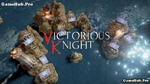 Tải game Victorious Knight - Nhập vai hiệp sĩ Android