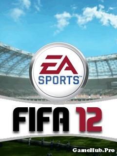 Tải Game FIFA 2012 - Bóng Đá Cực Hay Crack Cho Java
