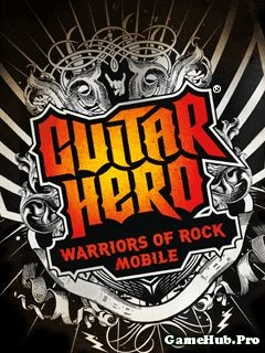 Tải Game Guitar Hero 6 Warriors of Rock Cho Java