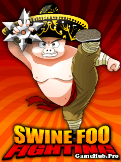 Tải Game Swine Foo Fighting - Chư Bát Giới Crack Java