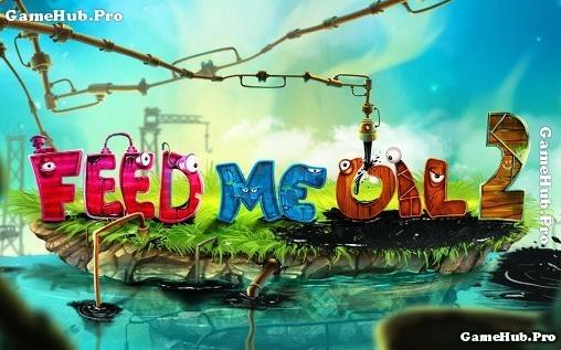 Tải game Feed Me Oil 2 - Đổ dầu siêu khó Mod Android