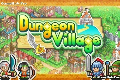 Tải game Dungeon Village Hack Full Mod Tiền Cho Android