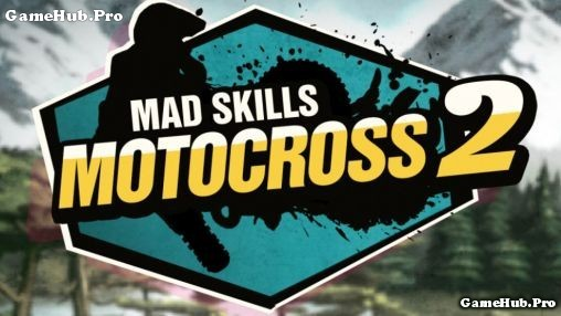 Tải Game Mad Skills Motocross 2 Hack Tiền Cho Android
