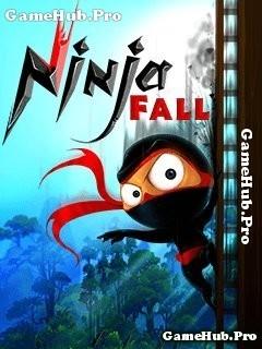 Tải Game Ninja Fall - Chạy trốn Ninja Nguy Hiểm Java