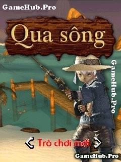 Tải game Qua Sông cho Java trí tuệ cực hay Việt Hóa