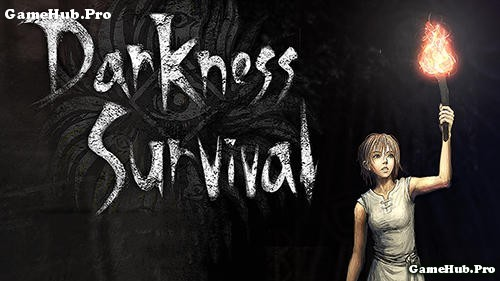 Tải game Darkness Survival - Giải cứu thế giới cho Android