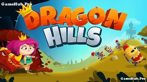 Tải Game Dragon Hills Apk Hack Tiền Cho Android
