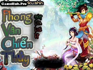 Tải Game Phong Vân Chiến Thủy - Quỷ Lửa Lưu Luy Việt Hóa Crack