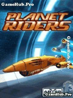 Tải Game 3D Planet Riders - Đua Phi Thuyền 3D Cho Java
