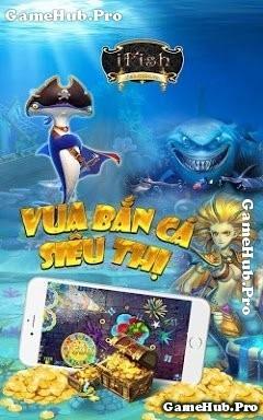 Tải Game iFish - Bắn cá Đối Kháng Online Android IOS