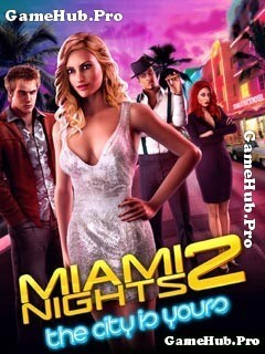 Tải Game Miami Nights 2 The City is Yours Cho Java mới