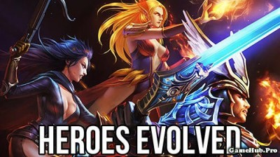 Tải game Heroes Evolved - Chiến thuật Moba cho Android