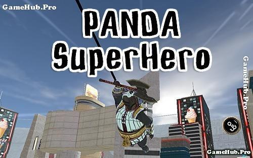 Tải game Panda Superhero - Anh hùng Gấu Trúc Mod Android