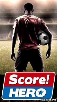 Tải game Score Hero - Đá bóng chiến thuật Mod Android