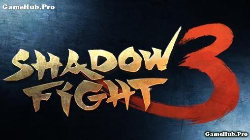 Tải game Shadow Fight 3 - Đối kháng Mod tiền Android