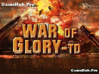 Tải game War of Glory - Tower Defender thủ tháp Java