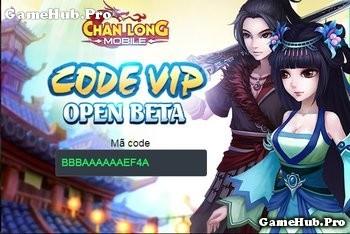 Chân Long Mobile: Tặng bạn đọc Giftcode VIP Open Beta