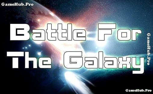 Tải game Battle for the Galaxy Chiến thuật cho Android