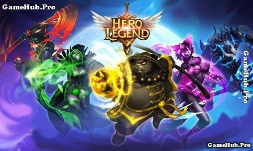Tải game Hero Legend - Nhập vai hành động cho Android