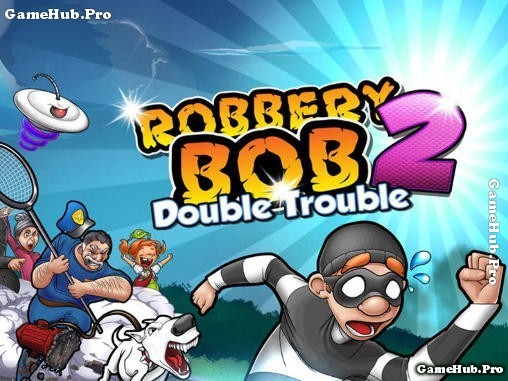 Tải game Robbery Bob 2 Double Trouble cho Android apk
