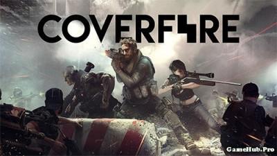 Tải game Cover Fire - Bắn súng chính tranh Mod Android