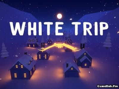 Tải game White Trip - Chim phát quang phiêu lưu Mod Android