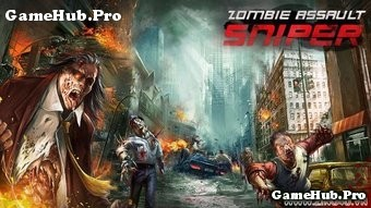 Tải Game Zombie Assault: Sniper Chống Lại Zombie Cho Android