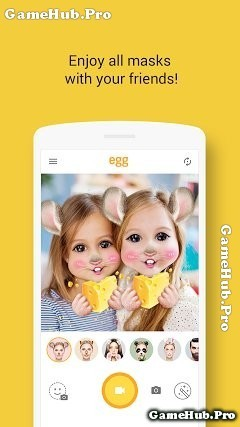 Tải EGG - Ứng dụng Selfie Video GÂY SỐT cho Android