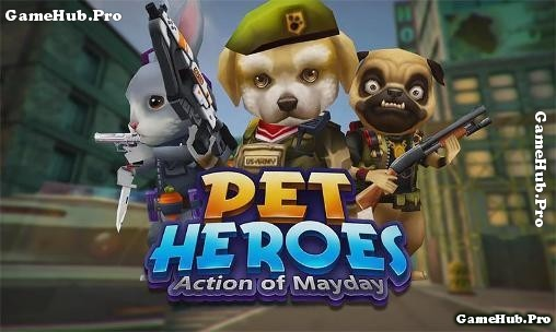 Tải game Action of Mayday - Pet Hero 3D cho Android