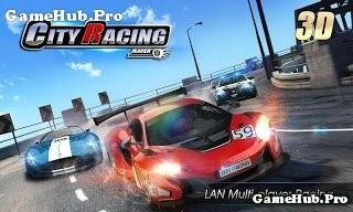 Tải game City Racing 3D - Đua xe đồ họa Đẹp Android