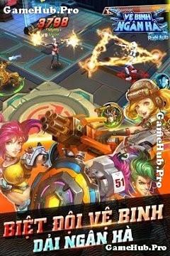 Tải game Vệ Binh Ngân Hà - Bắn súng MOBA 3D Online 2016