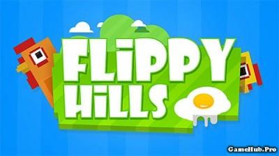 Tải game Flippy Hills - Giải trí cùng Gà điên Mod Android