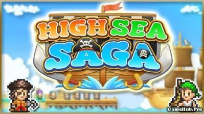 Tải game High Sea Saga - Mô phỏng cực hay Mod tiền Android