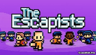 Tải game The Escapists - Đào tẩu Mod full Tiền Android