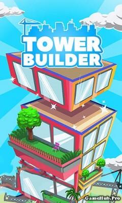 Tải game Tower Builder - Xây dựng toàn tháp cho Android
