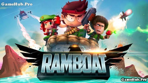 Tải Game Ramboat Apk Cho Android Hack Full Tiền