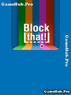 Tải game Block That - Nhanh tay vui nhộn hay cho Java