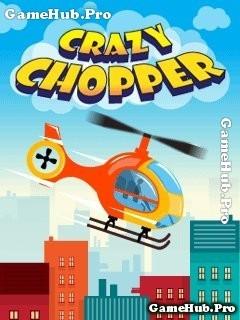 Tải game Crazy Chopper - Lái trực thăng dễ thương Java