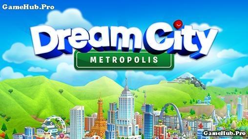 Tải game Dream City Metropolis - Mô phỏng cho Android