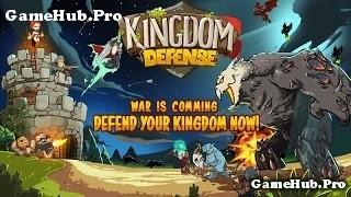 Tải game Kingdom Defense - Thủ thành chống Quái Vật