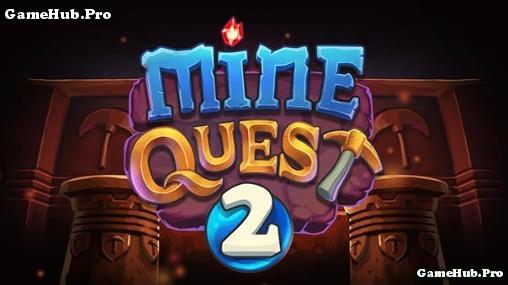 Tải game Mine Quest 2 - Phiên Lưu RPG cho Android apk