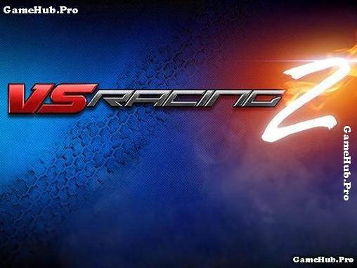Tải game VS. Racing 2 - Đua xe chiến dịch cho Android