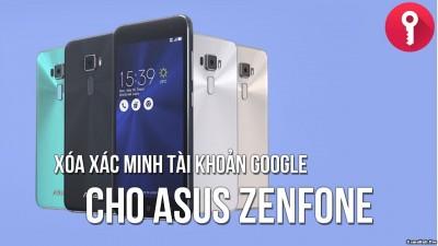 Hướng dẫn mở khóa xác minh tài khoản Google Zenfone 3 Max