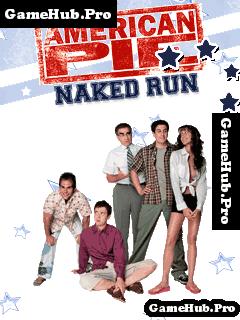 Tải game American Pie Naked Run - Cuộc đua Vui Nhộn Java