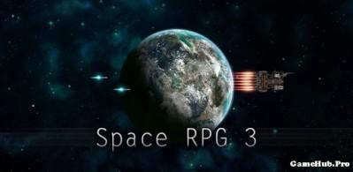 Tải game Space RPG 3 - Hành động Mod Money cho Android