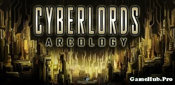 Tải Game Cyberlords Arcology Apk Cho Android Full