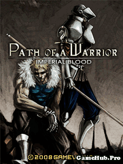 Tải Game Path Of A Warrior: Imperial Blood Java